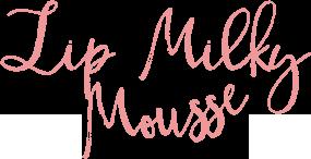 Lip Milky mousse